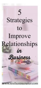 5 Strategies to Improve Client Relationships in Business