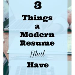3 Things a Modern Resume Must Have