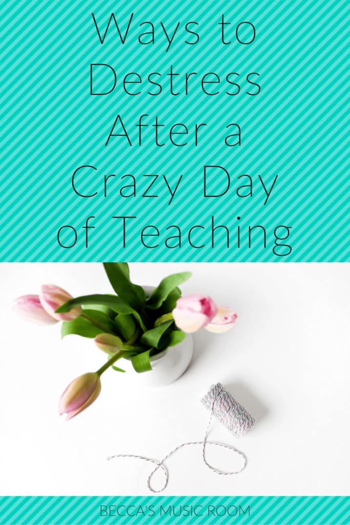 Ways-to-Destress-After-a-Crazy-Day-of-Teaching