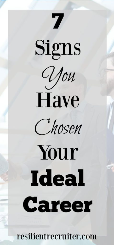 7 Signs You Have Chosen Your Ideal Career
