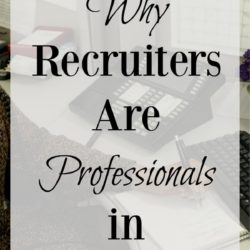 3 Reasons Recruiters are Professionals in Their Field