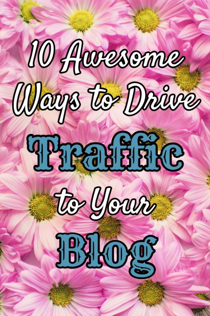 10 Awesome Ways to Drive Traffic to Your Blog